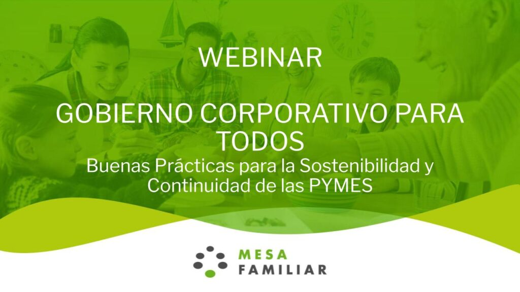 Webinar Gobierno Corporativo para Todos - Mesa Familiar